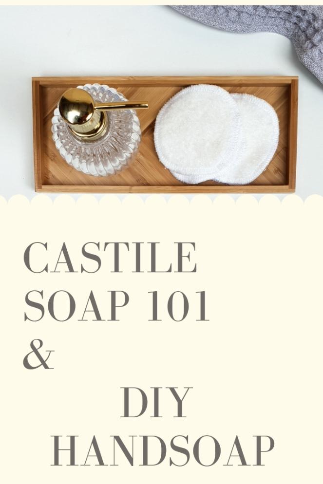 Castile Soap 101